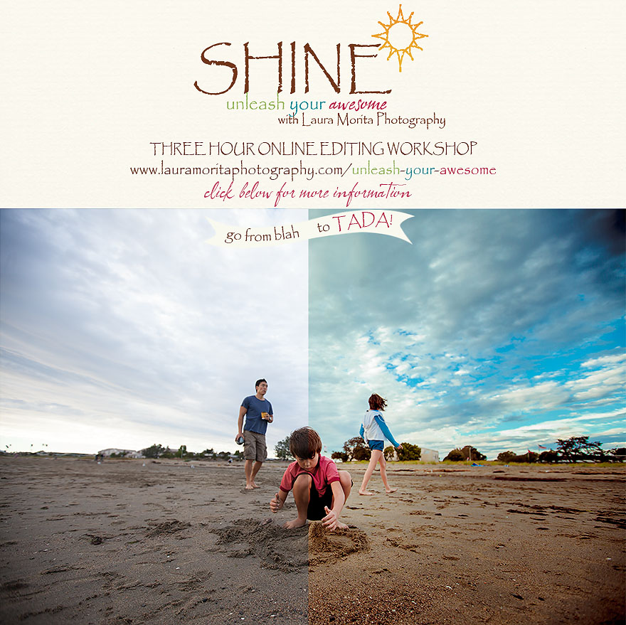SHINE online editing workshop with Laura Morita Photography. Take your editing to the next level! Sign up now!